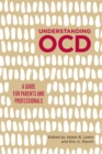 Understanding OCD : A Guide for Parents and Professionals - Book