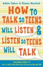 How to Talk So Teens Will Listen and Listen So Teens Will Talk - Book