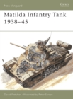 The Matilda Infantry Tank 1938-1945 - Book