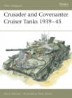 The Crusader and Covenanter Cruiser Tanks 1939-45 - Book