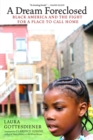 A Dream Foreclosed : Black America and the Fight for a Place to Call Home - eBook
