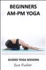Beginners AM-PM Yoga : 2 X 30 Minute Yoga Classes - eAudiobook