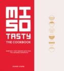 Miso Tasty : Everyday, Tasty Recipes with Miso - The Japanese Superfood - Book