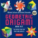 Geometric Origami Mini Kit : 3D Paper Fun for Kids and Adults - Book