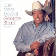The Very Best Of George Strait: 1981-1987, CD / Album