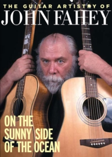 The Guitar Artistry of John Fahey - On the Sunny Side of The..., DVD