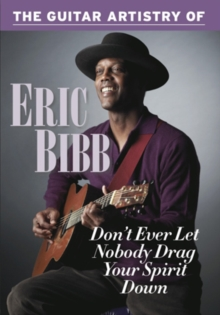 The Guitar Artistry of Eric Bibb - Don't Ever Let Nobody Drag..., DVD