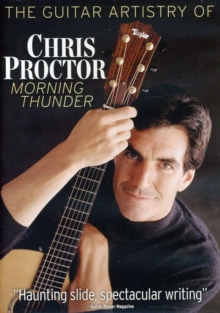 Guitar Artistry of Chris Proctor - Morning Thunder, DVD