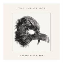 And You Were a Crow, CD / Album