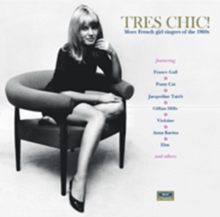 Tres Chic: More French Girl Singers of the 1960s, CD / Album