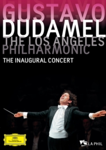 Gustavo Dudamel/Los Angeles Philharmonic: The Inaugural Concert, DVD