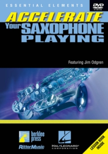 Accelerate Your Saxophone Playing, DVD