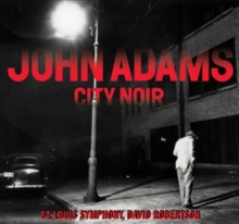 John Adams: City Noir, CD / Album