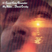 If I Could Only Remember My Name..., CD / Album
