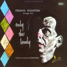 Frank Sinatra Sings For Only The Lonely, CD / Album