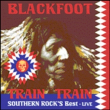 Blackfoot: Train Train - Live, DVD