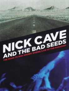 Nick Cave and the Bad Seeds: The Road to God Knows Where/..., DVD