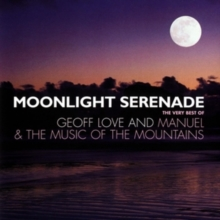 Moonlight Seranade: The Very Best of Geoff Love & Manuel & the Music of the Mountains, CD / Album Cd