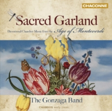 Sacred Garland: Music from the Age of Monteverdi, CD / Album Cd