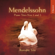 Felix Mendelssohn: Piano Trios Nos. 1 and 2, CD / Album