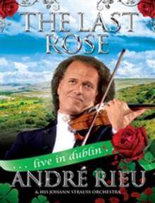 André Rieu: The Last Rose - Live in Dublin, DVD  DVD