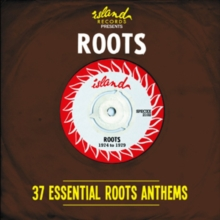 Island Presents Roots: 37 Essential Roots Anthems, CD / Album Cd