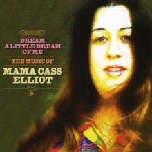 Dream a Little Dream of Me: The Music of Mama Cass Elliot, CD / Album Cd