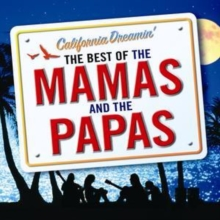 California Dreamin': The Best of Mamas and the Papas, CD / Album