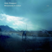 Andy Sheppard: Movements in Colour, CD / Album