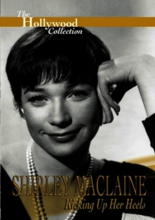 The Hollywood Collection: Shirley Maclaine - Kicking Up Her Heels, DVD DVD