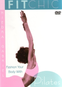 Fit Chic - Fashion Your Body With Pilates, DVD