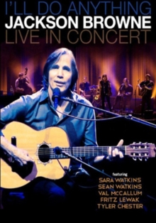 Jackson Browne: I'll Do Anything - Live in Concert, Blu-ray