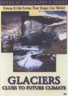 Physical Geography II: Glaciers - Clues to Future Climate, DVD