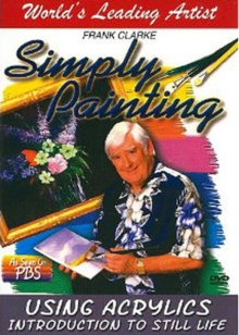 Simply Painting Using Acrylics: Introduction to Still Life, DVD  DVD