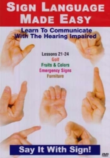 Sign Language Made Easy: Lessons 21-24, DVD  DVD