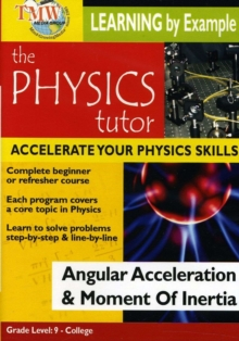 Physics Tutor: Angular Acceleration and Moment of Inertia, DVD