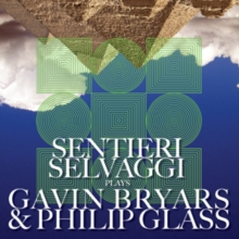 Sentieri Selvaggi Plays Gavin Bryars & Philip Glass, CD / Album