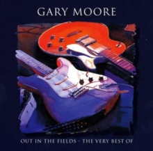 Out In The Fields: The Very Best Of Gary Moore, CD / Album