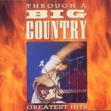 Through A Big Country: Greatest Hits, CD / Album