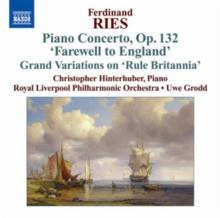 Ferdinand Ries: Piano Concerto, Op. 132, 'Farewell to England'/.., CD / Album