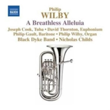 Philip Wilby: A Breathless Alleluia, CD / Album