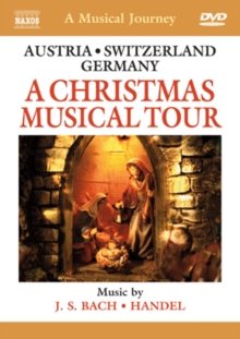 A   Musical Journey: Austria/Switzerland/Germany - A Christmas..., DVD