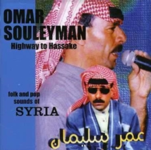 Highway to Hassake: Folk and Pop Sounds of Syria, CD / Album