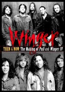 Winger: Then and Now - The Making of Pull and IV, DVD