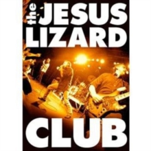 The Jesus Lizard: Club, DVD