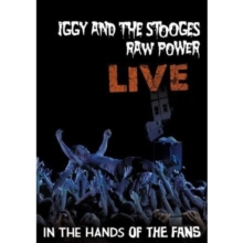 Iggy and the Stooges: Raw Power Live - In the Hands of the Fans, DVD