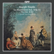 Joseph Haydn: Six Divertimenti, Hob.IV:6-11/Trio, Hob.XI:82, CD / Album