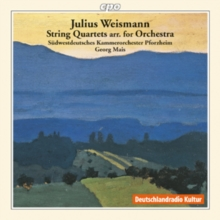 Julius Weismann: String Quartets Arr. For Orchestra, CD / Album