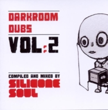 Darkroom Dubs: Compiled and Mixed By Silicone Soul, CD / Album