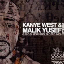 Kanye West & Malik Yusef Present Good Morning Good Night: Dusk, CD / Album